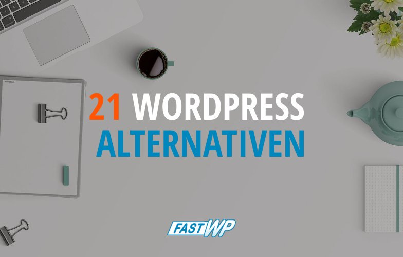 21 WordPress Alternativen