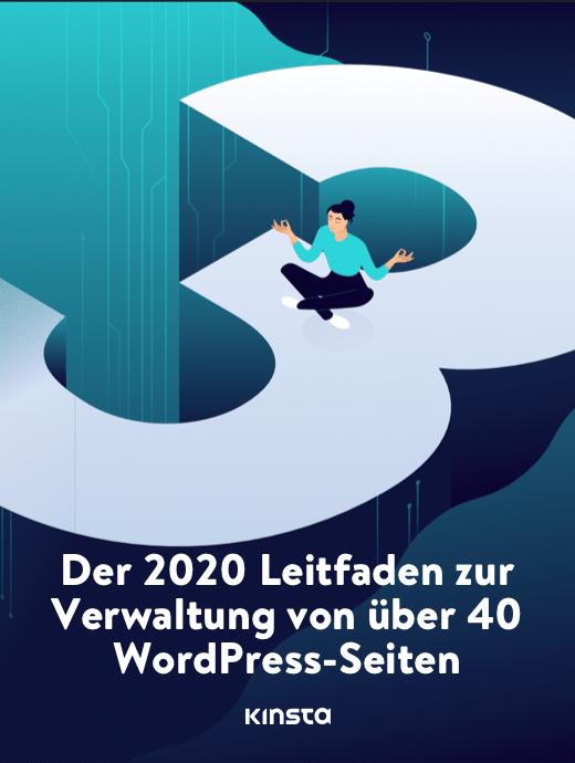 Der 2020 Leitfaden zur Verwaltung von über 40 WordPress-Webseiten