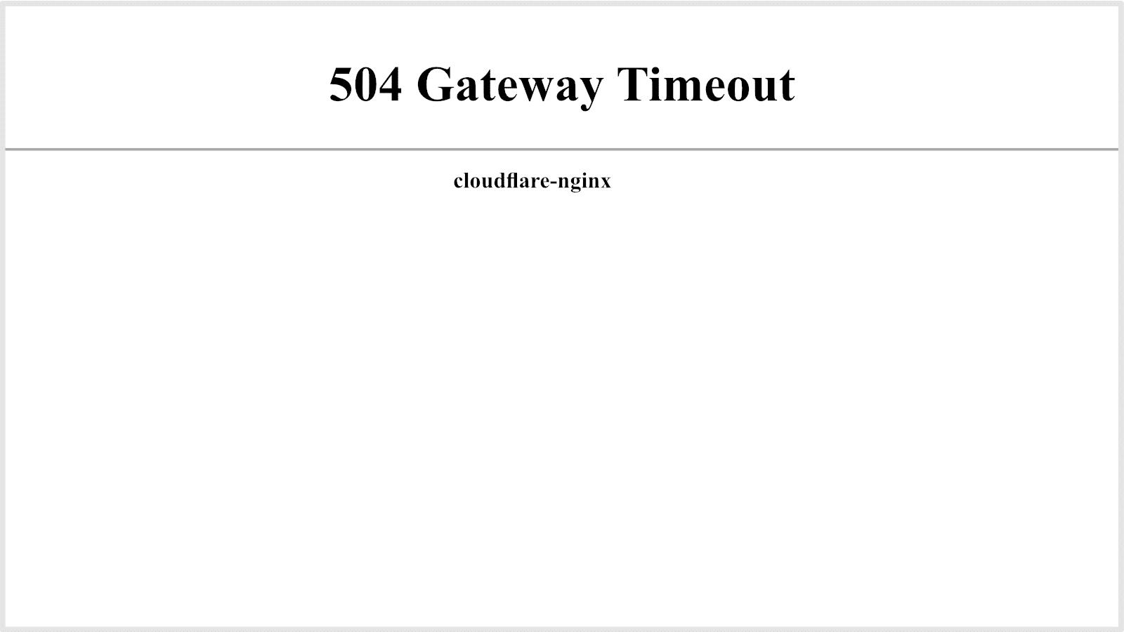 Cloudflare 504 gateway timeout