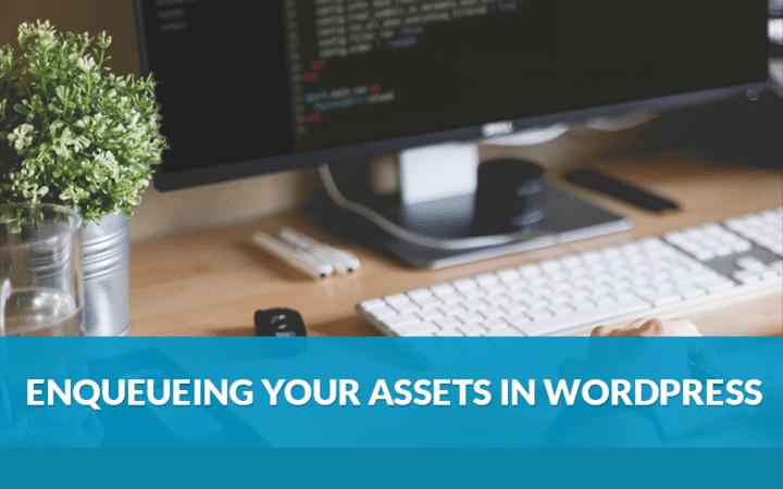 wp_enqueue_scripts - Cómo poner en cola sus activos en WordPress