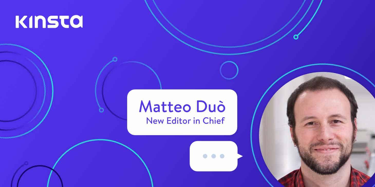 Kinsta accueille Matteo Duò comme rédacteur en chef