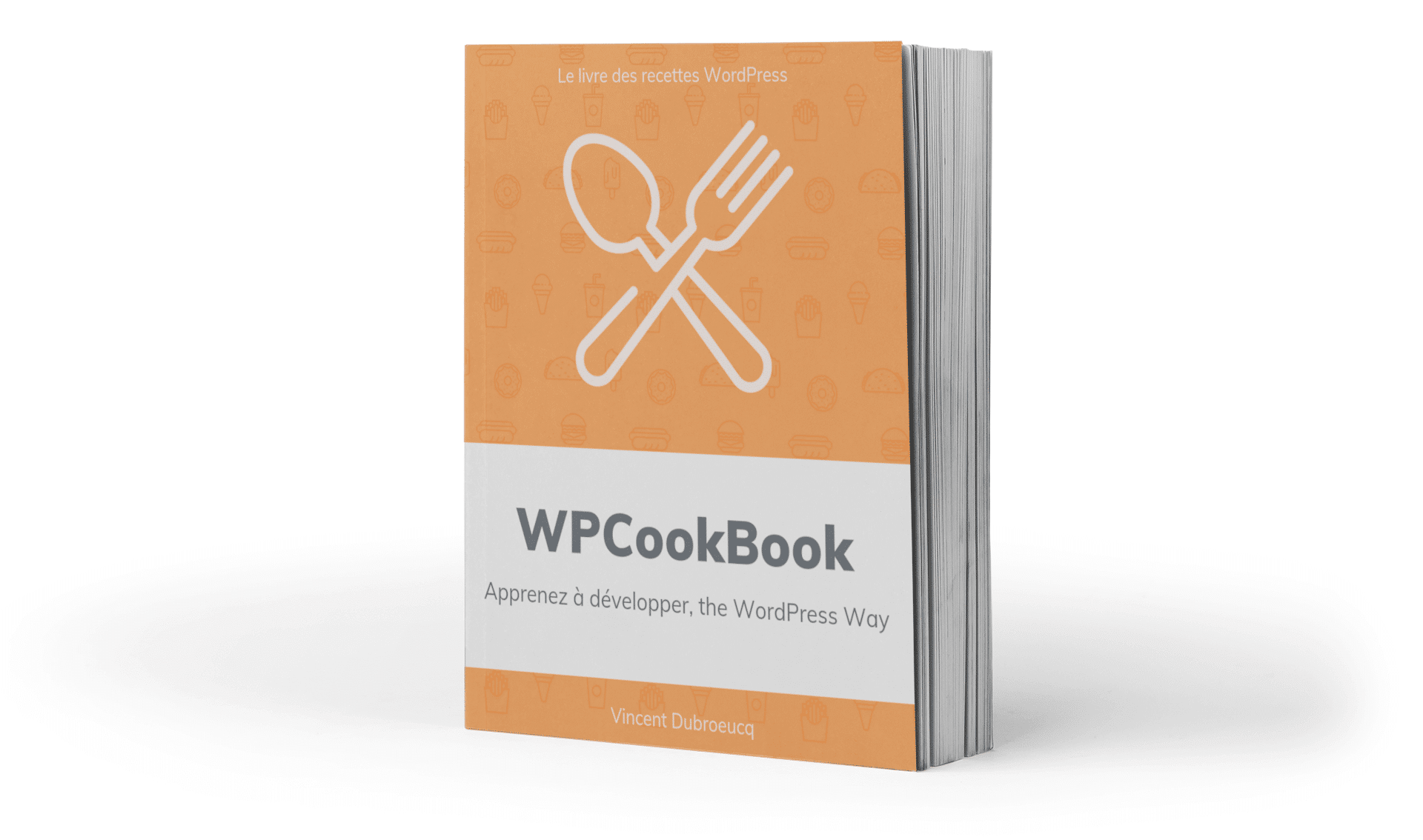 WPCookBook - Vincent Dubroeucq