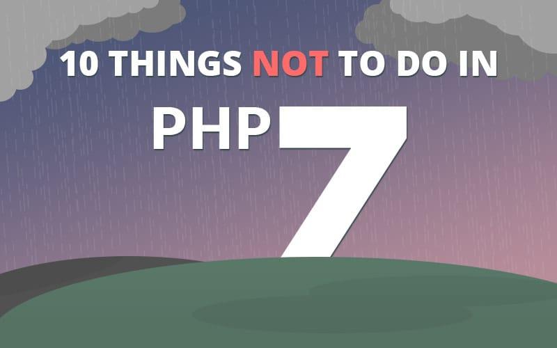 10 choses à ne pas faire en PHP 7