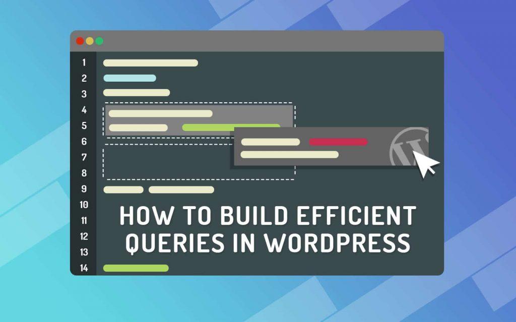 Construire des Requêtes WordPress Efficaces avec WP_Query