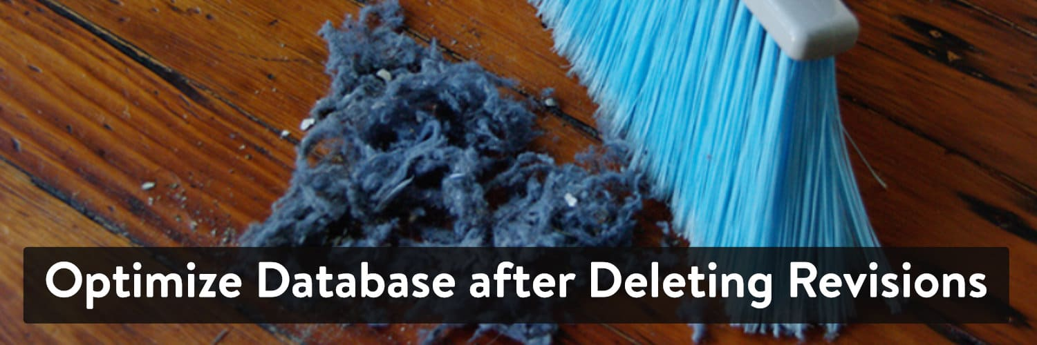 Extension WordPress Optimize Database after Deleting Revisions