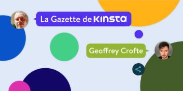 Interview Kinsta avec Geoffrey Crofte