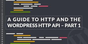 Una guida a HTTP e all'API HTTP di WordPress