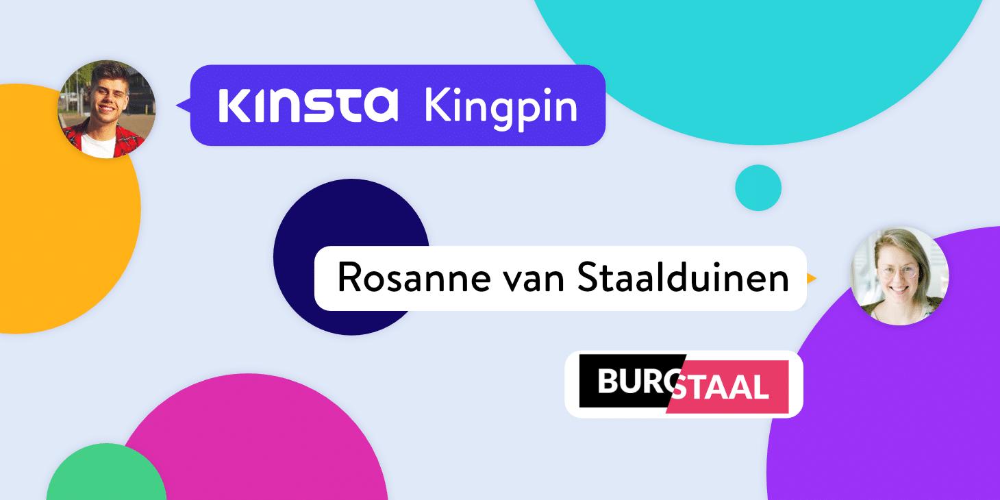 Kinsta Kingpin interview met Rosanne van Staalduinen