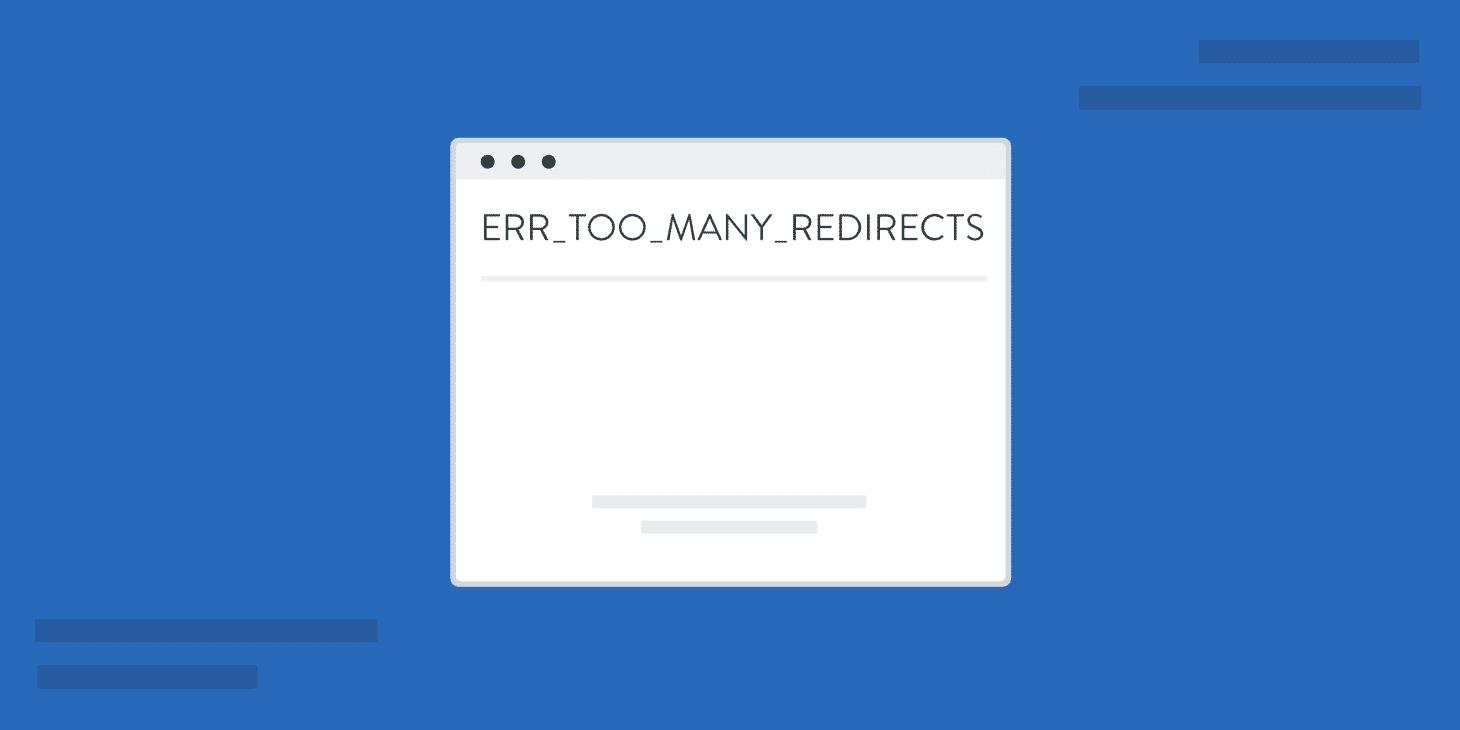 Como Corrigir ERR_TOO_MANY_REDIRECTS no Seu Site WordPress