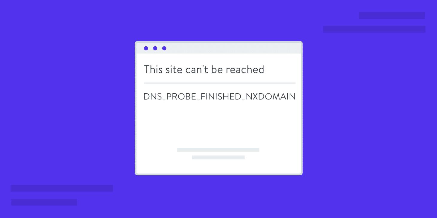 Como Corrigir o DNS_PROBE_FINISHED_NXDOMAIN no Chrome (7 opções)