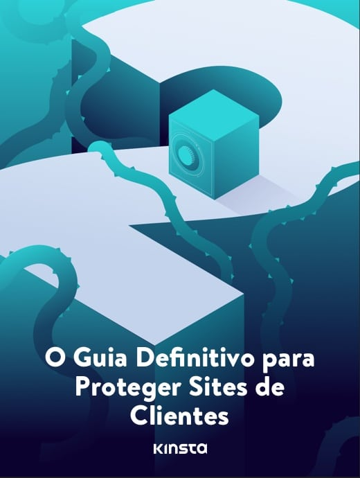 O Guia Definitivo para Proteger Sites de Clientes