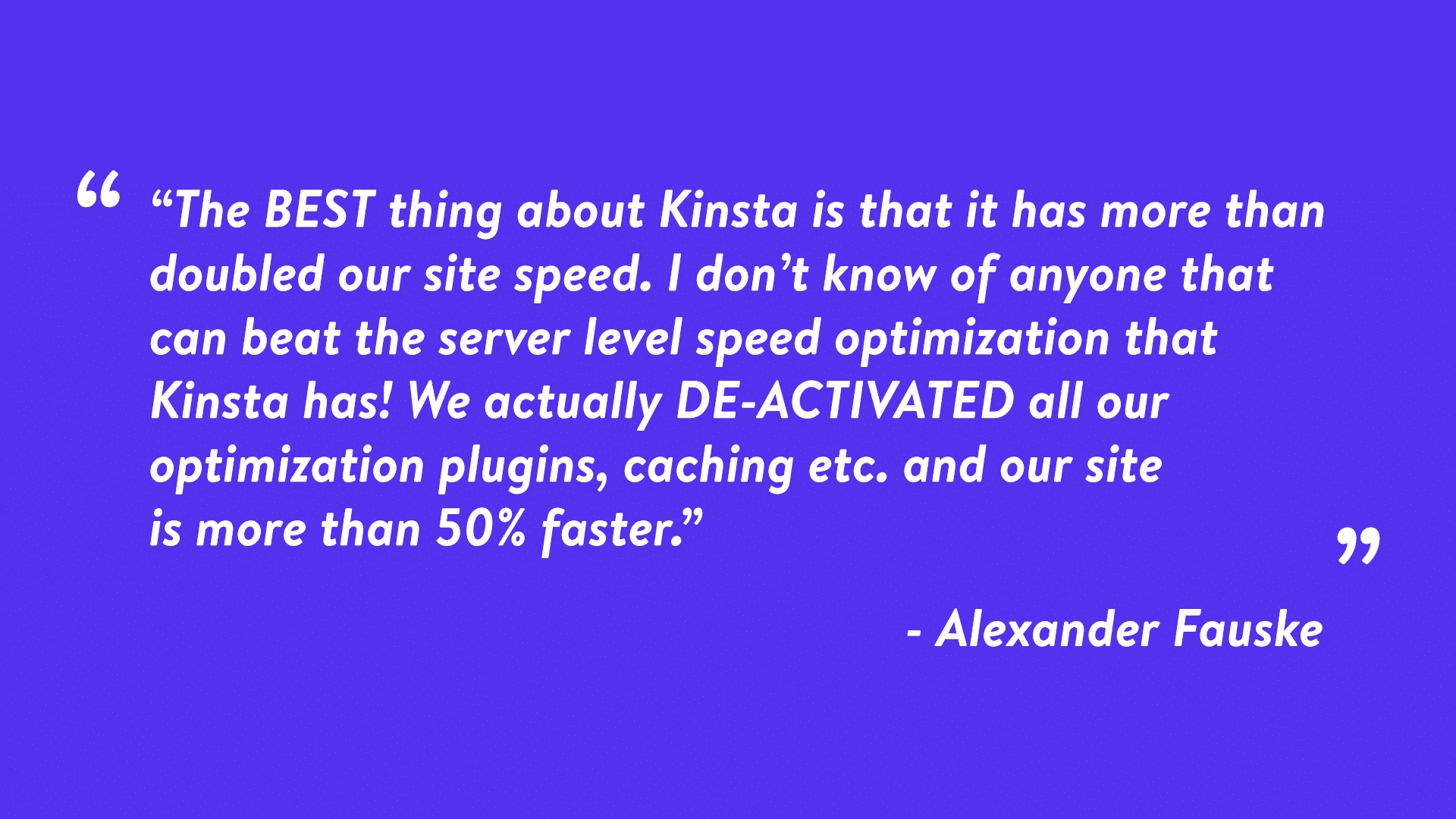 A review from a satisfied Kinsta customer.
