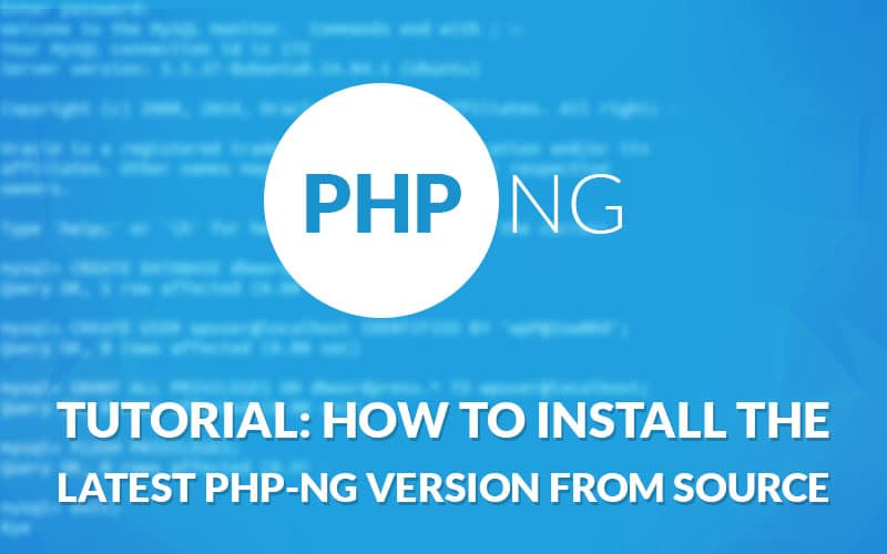 Tutorial How To Install The Latest PHP-NG Version From Source