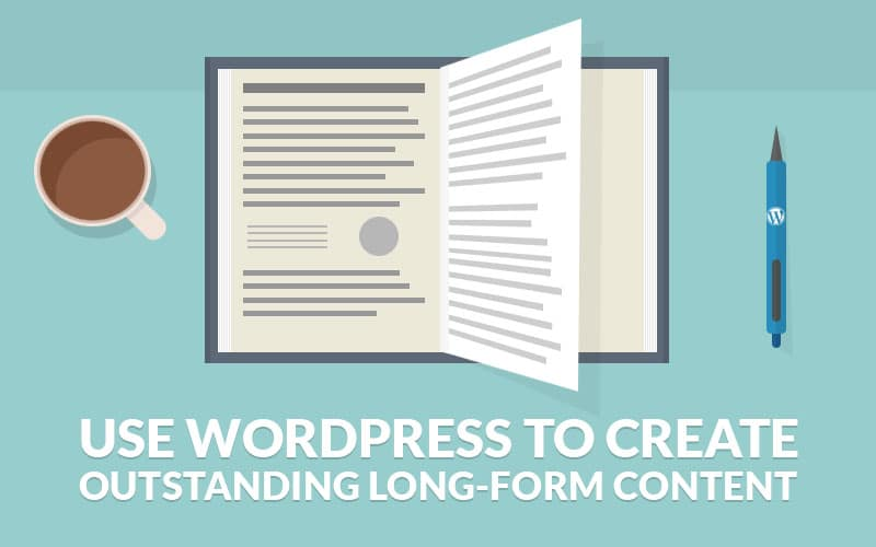 Use WordPress to Create Outstanding Longform Articles