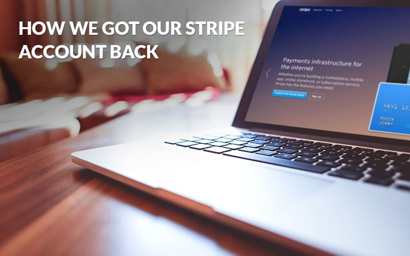 How We Got Our Stripe Account Back