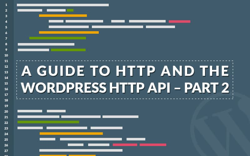 A Guide To HTTP And The WordPress HTTP API - Part 2