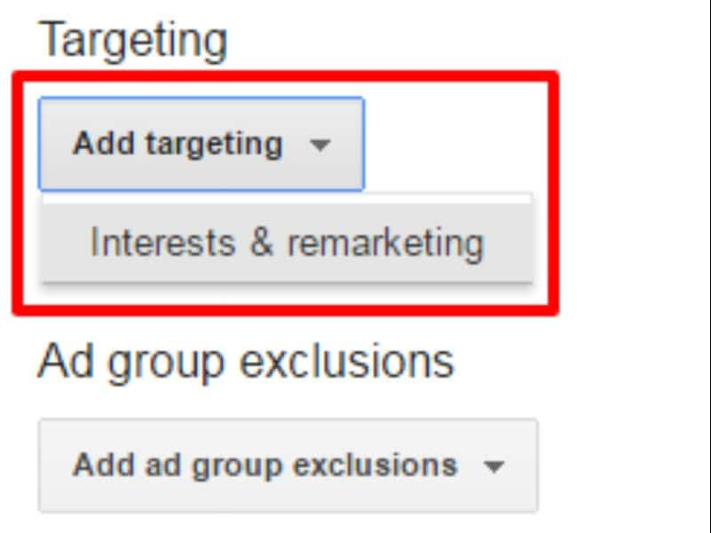 Add targeting interests & remarketing