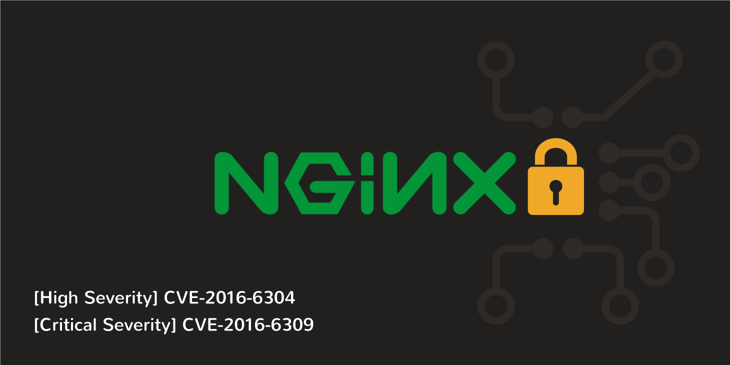 CVE-2016-6309 - Patching NGINX for OpenSSL Security Issues