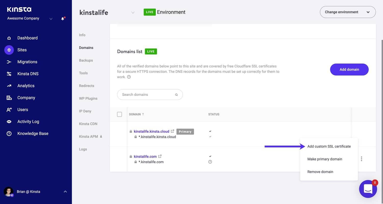 Zusätzlich zu den kostenlosen Cloudflare SSLs unterstützt Kinsta auch benutzerdefinierte SSLs.