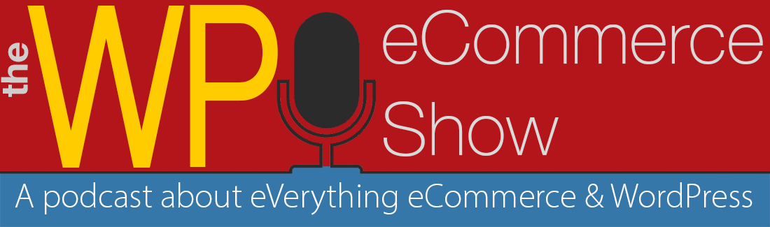 the wp ecommerce show podcast