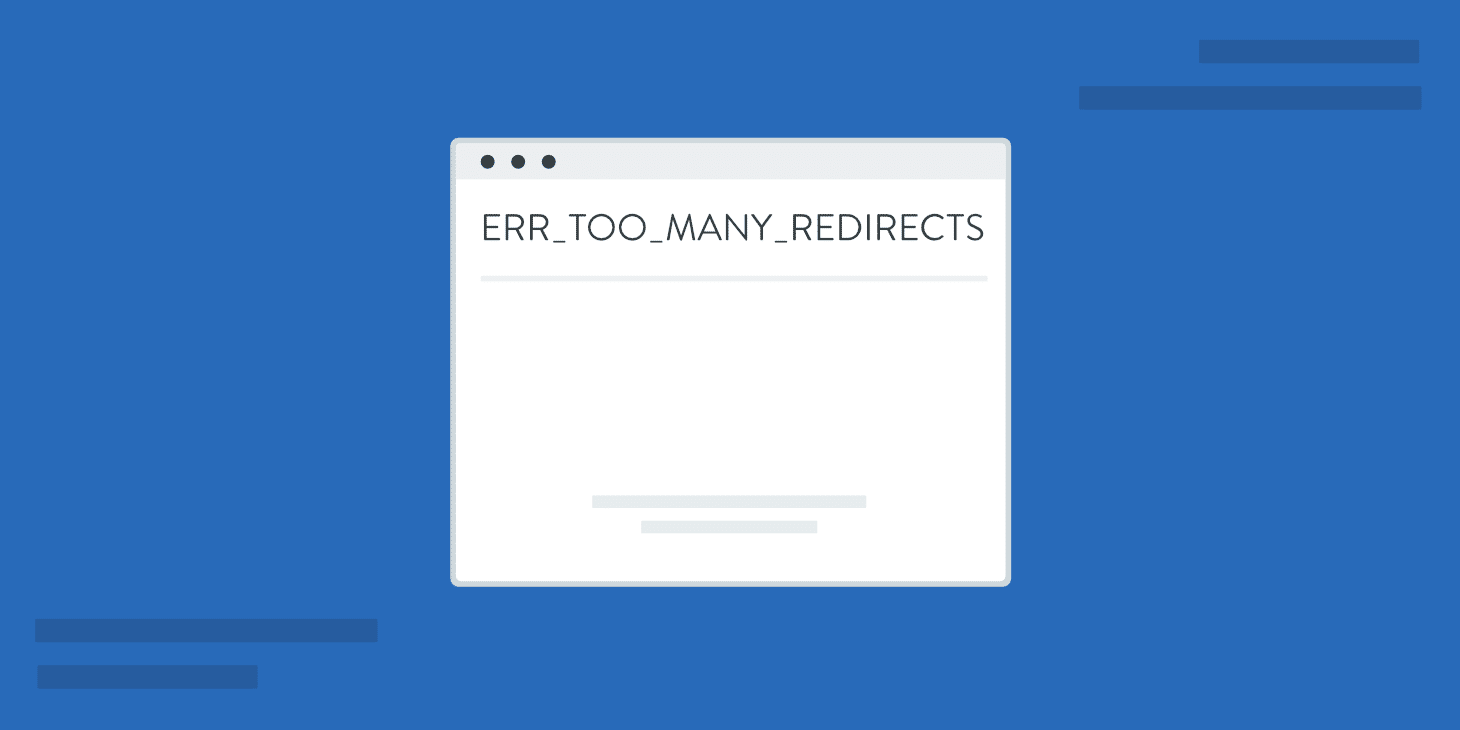 How to Fix ERR_TOO_MANY_REDIRECTS on Your WordPress Site