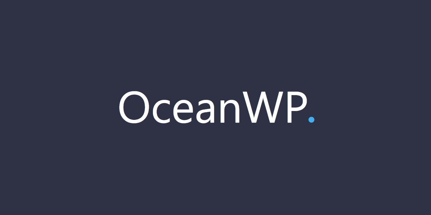 OceanWP: Tema de WordPress Fácil de Personalizar y Súper Rápido