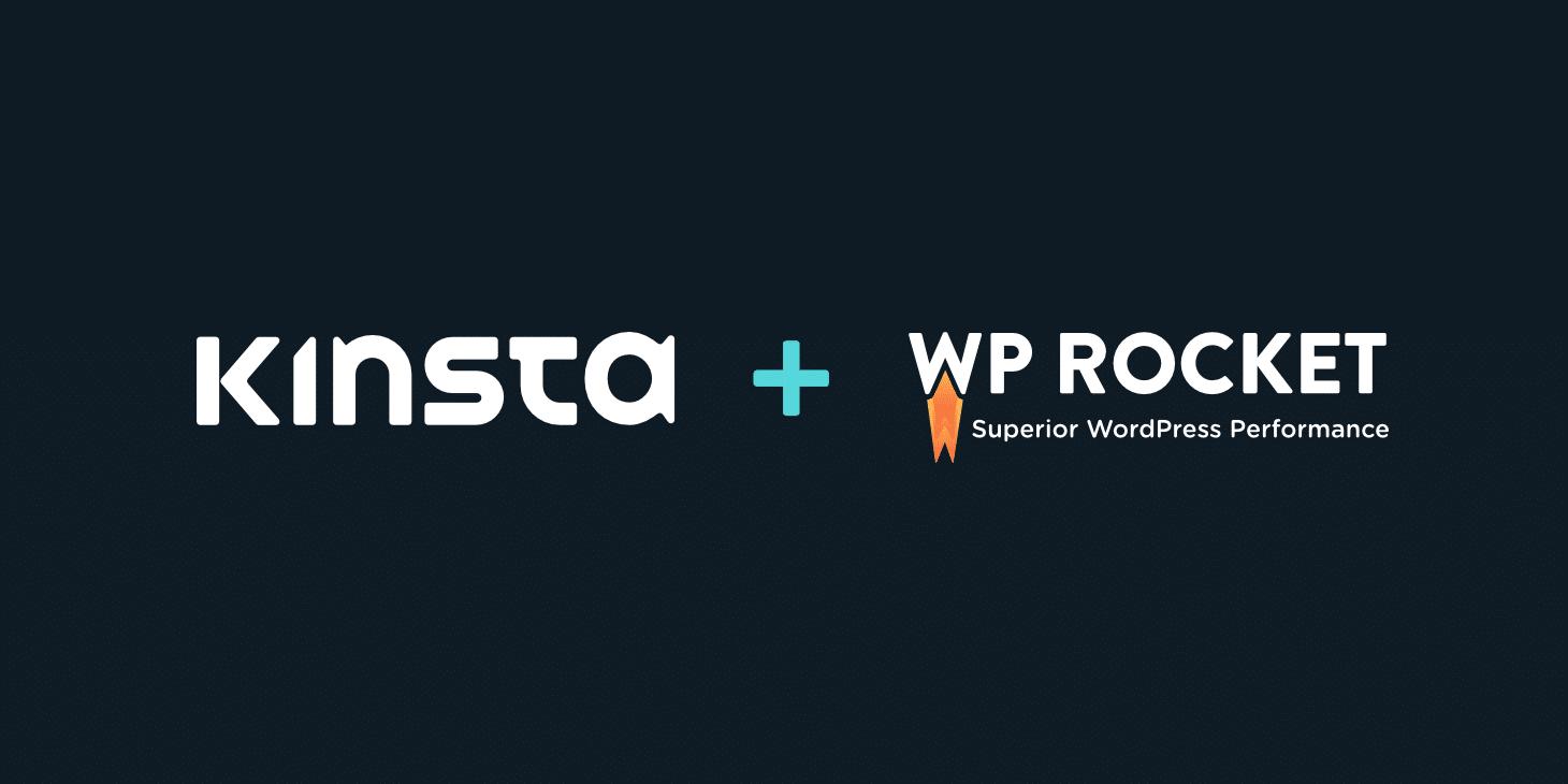 Kinsta and WP Rocket: Now Speeding up WordPress Together