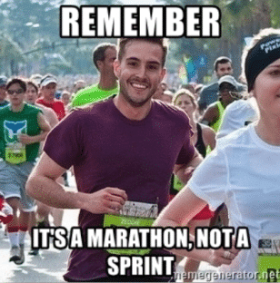 It's a marathon, not a sprint