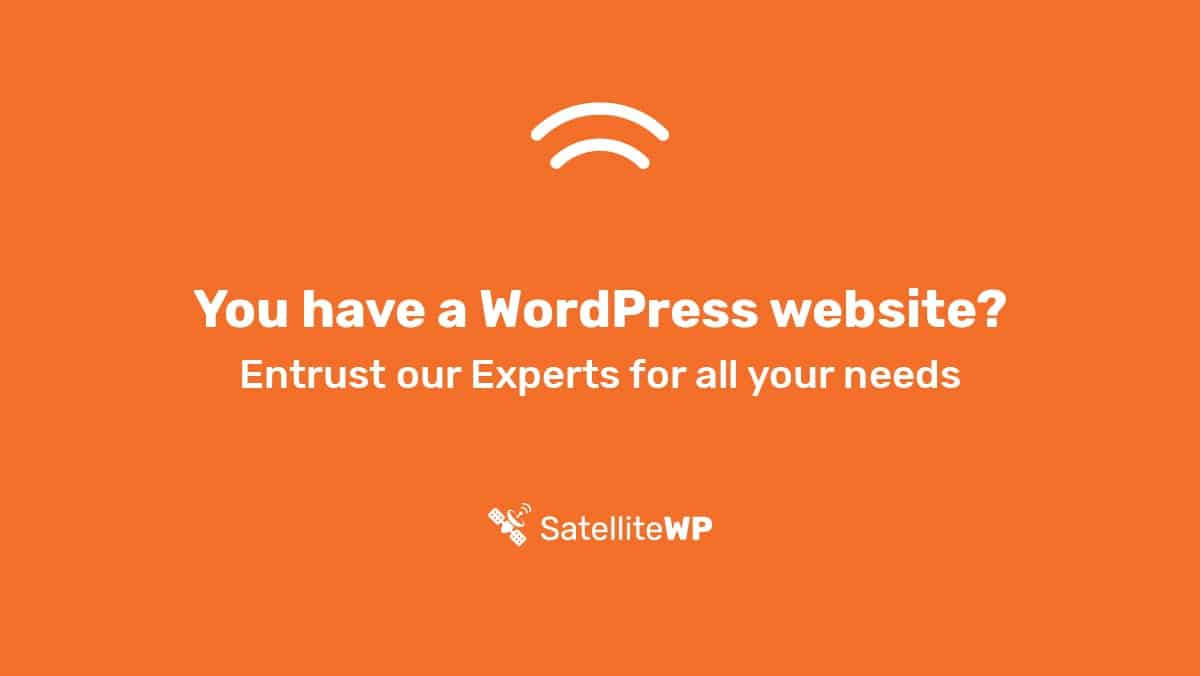 SatelliteWP, your WordPress experts