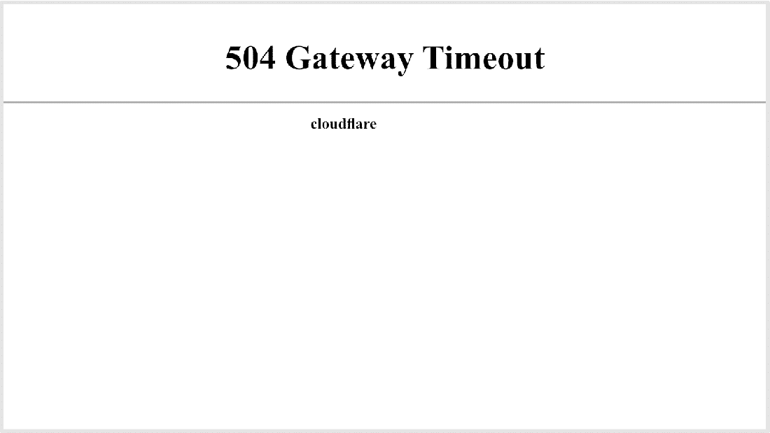 Error screen for 504 Gateway Timeout caused by Cloudflare
