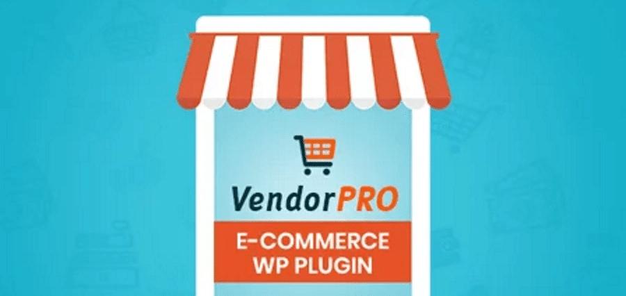 VendorPro – Multi-Vendor Ecommerce WP Plugin.